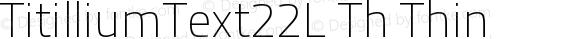 TitilliumText22L Th Thin