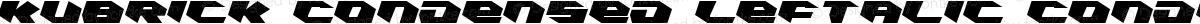 Kubrick Condensed Leftalic Condensed Leftalic