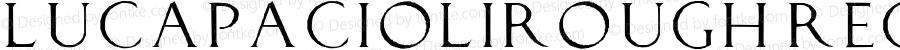 LucaPacioliRough Regular 1.0 2004-09-22
