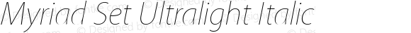 Myriad Set Ultralight Italic
