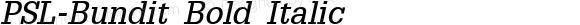 PSL-Bundit Bold Italic Version 1.000 2006 initial release