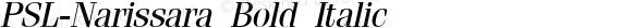 PSL-Narissara Bold Italic Version 1.000 2006 initial release
