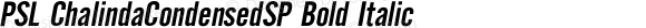 PSL ChalindaCondensedSP Bold Italic PSL Series 3, Version 1.0, release November 2000.