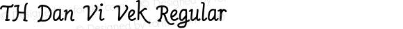 TH Dan Vi Vek Regular Version 1.01 2015 by Fontcraft : Jutipong Poosumas