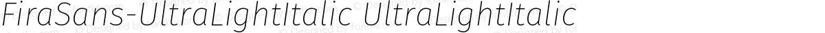 FiraSans-UltraLightItalic UltraLightItalic