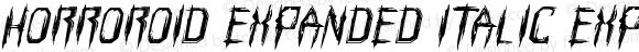 Horroroid Expanded Italic Expanded Italic