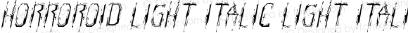 Horroroid Light Italic Light Italic