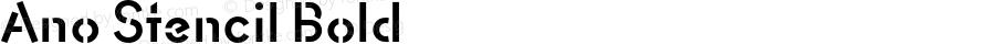 Ano Stencil Bold Version 1.00 2015