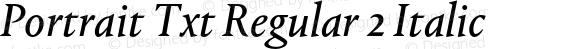 Portrait Txt Regular 2 Italic