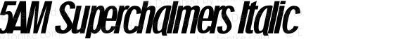 5AM Superchalmers Italic OTF 1.000;PS 001.001;Core 1.0.29