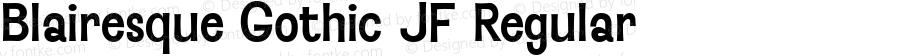 Blairesque Gothic JF Regular Macromedia Fontographer 4.1 02.04.2003
