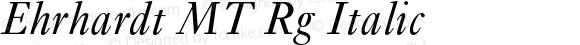 Ehrhardt MT Rg Italic OTF 1.0;PS 001.003;Core 1.0.22