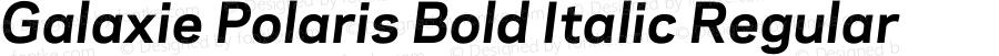 Galaxie Polaris Bold Italic Regular Version 2.001;PS 001.001;Core 1.0.38