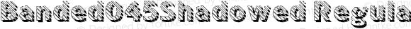 Banded045Shadowed Regular Version 1.0; 2001; initial release