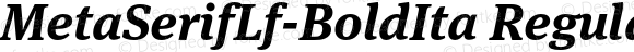 MetaSerifLf-BoldIta Regular 7.502
