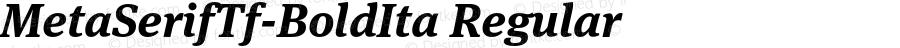 MetaSerifTf-BoldIta Regular 7.502