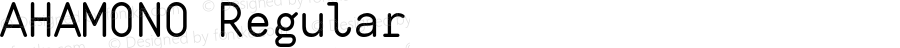 AHAMONO Regular Version 1.000;PS 002.000;hotconv 1.0.88;makeotf.lib2.5.64775