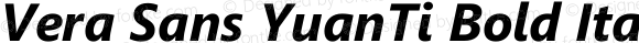 Vera Sans YuanTi Bold Italic