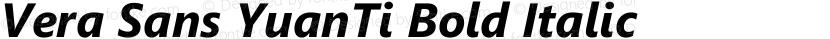 Vera Sans YuanTi Bold Italic Preview Image