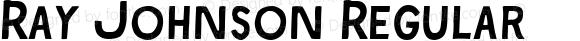 Ray Johnson Regular Macromedia Fontographer 4.1.5 8/17/08