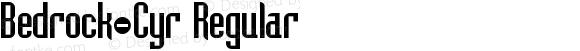 Bedrock-Cyr Regular Version 1.0