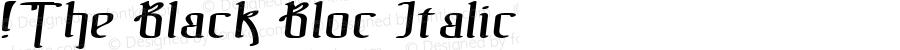 !The Black Bloc Italic Version 1.000 2006 initial release