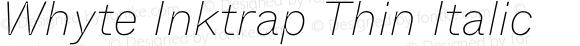 Whyte Inktrap Thin Italic
