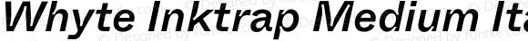 Whyte Inktrap Medium Italic