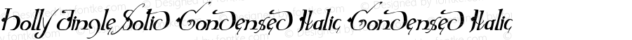 Holly Jingle Solid Condensed Italic Condensed Italic Version 1.0; 2015