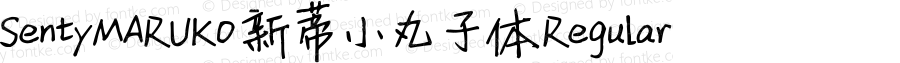 SentyMARUKO 新蒂小丸子体 Regular Version 1.00 October 28, 2015, initial release