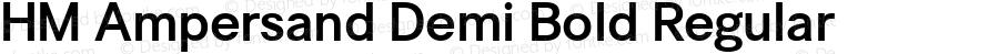HM Ampersand Demi Bold Regular Version 1.60 - ESQ