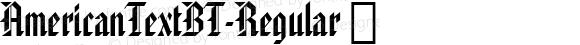 AmericanTextBT-Regular ☞ Version 1.01 emb4-OT;com.myfonts.bitstream.american-text.american-text.wfkit2.eZKq