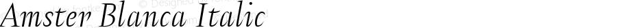 Amster Blanca Italic Version 1.000;PS 001.000;hotconv 1.0.70;makeotf.lib2.5.58329