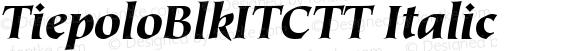 TiepoloBlkITCTT Italic Version 1.00