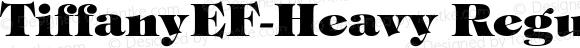 TiffanyEF-Heavy Regular OTF 1.100;PS 001.001;Core 1.0.29