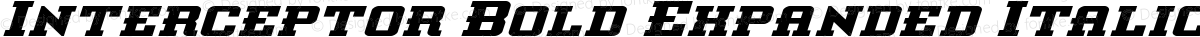 Interceptor Bold Expanded Italic Bold Expanded Italic