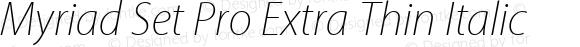 Myriad Set Pro Extra Thin Italic