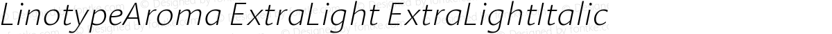 LinotypeAroma ExtraLight ExtraLightItalic