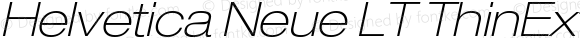 Helvetica Neue LT ThinExtObl