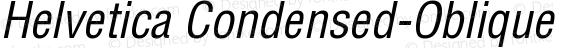 Helvetica Condensed-Oblique