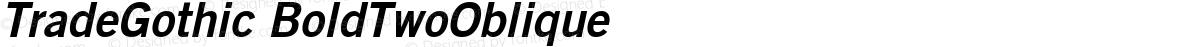 TradeGothic BoldTwoOblique