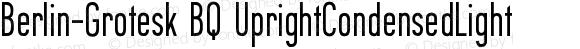 Berlin-Grotesk BQ UprightCondensedLight