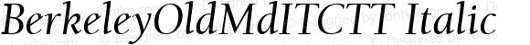 BerkeleyOldMdITCTT Italic Version 1.00
