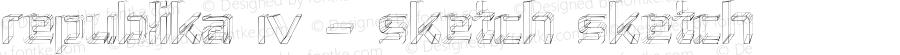 Republika IV - Sketch Sketch Version 001.000