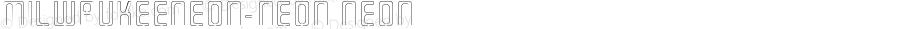 MilwaukeeNeon-Neon Neon Version 001.000