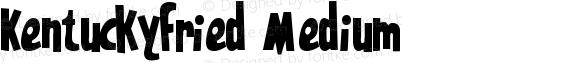 Kentuckyfried Medium