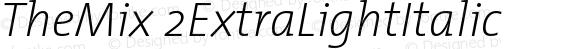 TheMix 2ExtraLightItalic Version 1.0