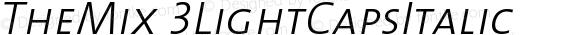 TheMix 3LightCapsItalic Version 1.0