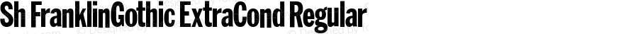 Sh FranklinGothic ExtraCond Regular 001.001