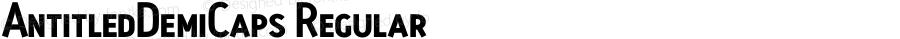 AntitledDemiCaps Regular Macromedia Fontographer 4.1.4 11/5/01